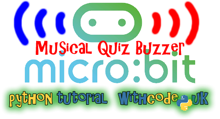 Musical quiz buzzer for BBC micro:bit: Python for beginners