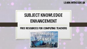 Computer Science Subject Knowledge Enhancement